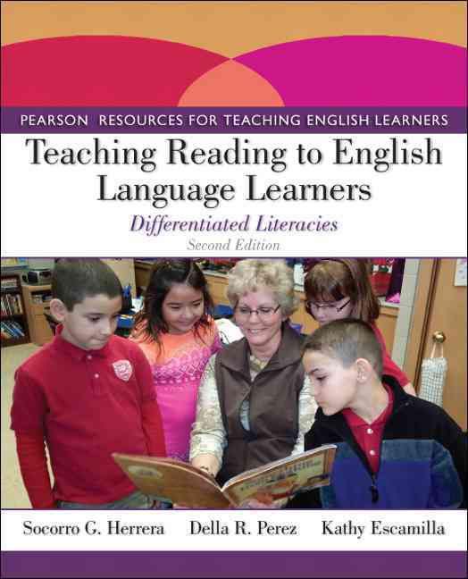 Teaching Reading to English Language Learners By Herrera, Socorro G./ Perez, Della R./ Escamilla, Kathy
